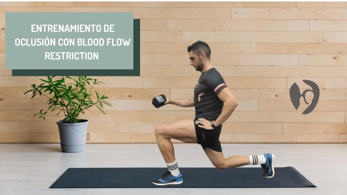 entrenamiento de oclusión blood flow restriccion